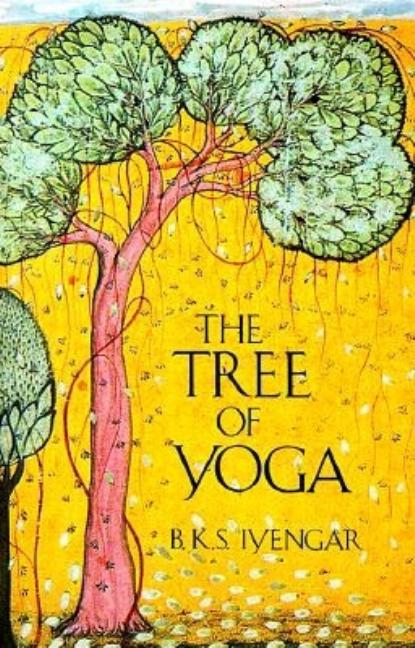 Tree of Yoga. B K. S. Iyengar