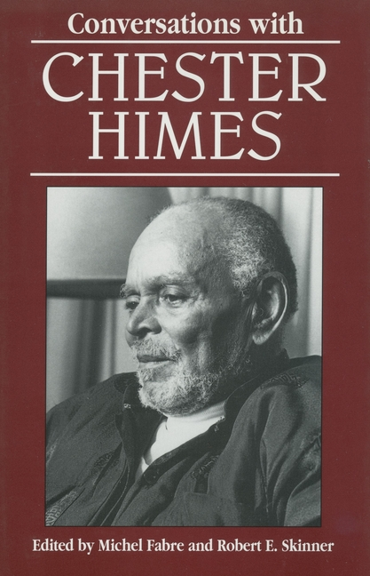 Conversations with Chester Himes (Literary Conversations Series