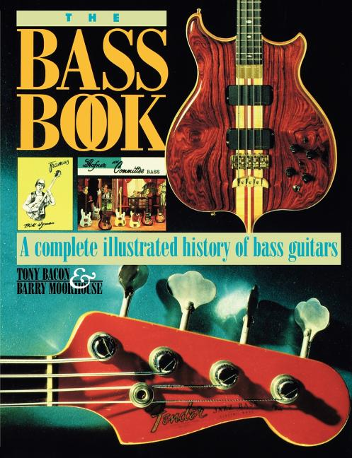 The Bass Book. Barry Moorhouse Tony Bacon