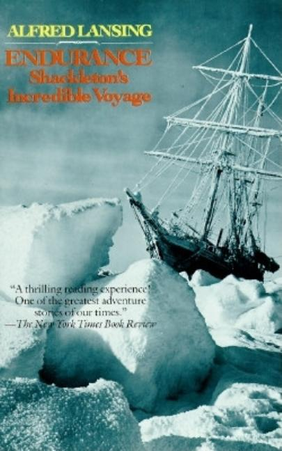 Endurance : Shackleton's Incredible Voyage. Alfred. Lansing