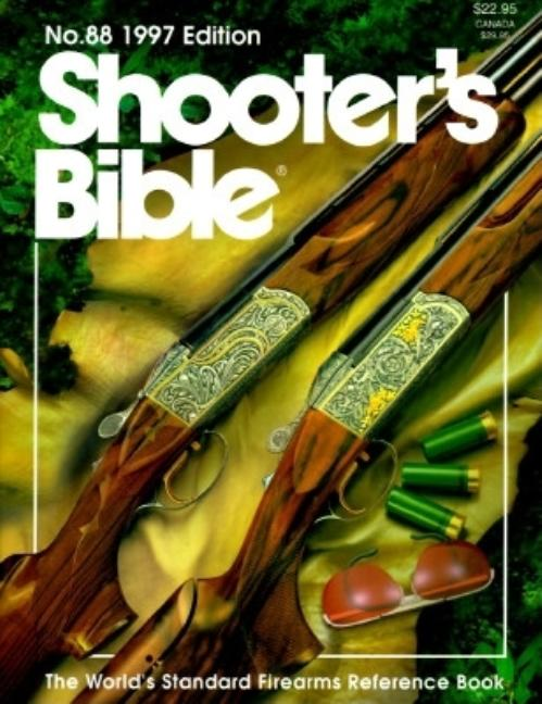 Shooters Bible 1997 (Annual). William Jarrett
