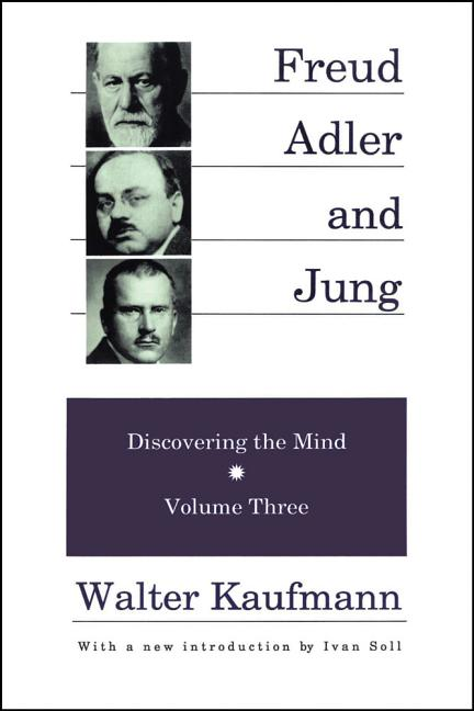 Freud, Adler, and Jung: Discovering the mind: Volume Three (Discovering the Mind Series). Walter...