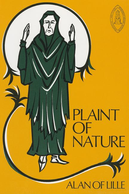 The Plaint of Nature (Mediaeval Sources in Translation). Alain De Lille