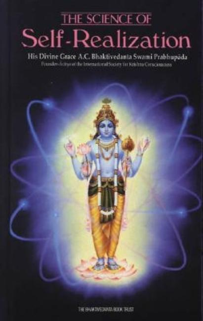 The Science of Self-Realization. A. C. Bhaktivedanta Swami Prabhupada.