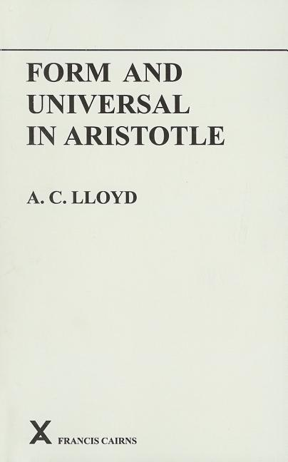 Form and Universal in Aristotle (Arca, 4). A. C. Lloyd