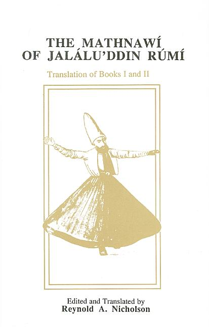 The Mathnawi of Jalalud'din Rumi, Vol. 2: Containing the Translation of the First & Second Books. Jalaluddin Rumi.