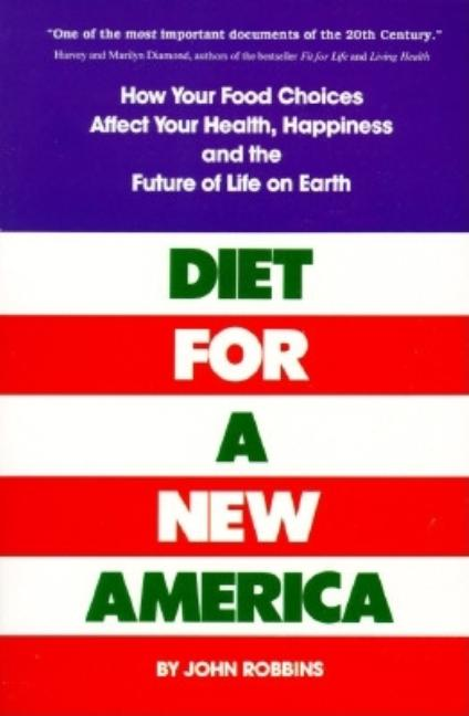 Diet for a New America. JOHN ROBBINS.