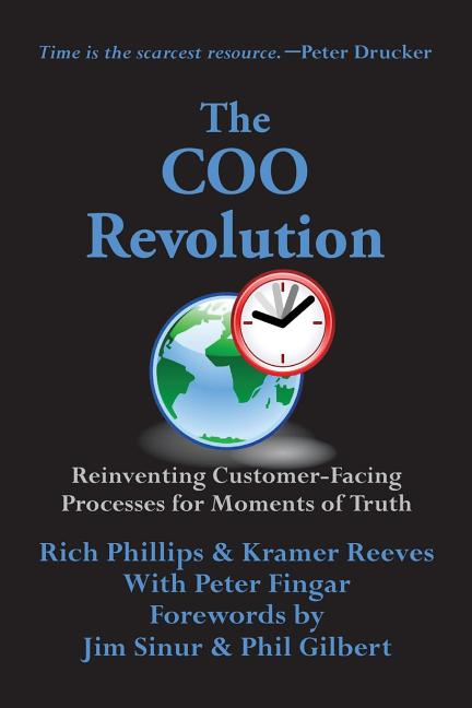 The Coo Revolution: Reinventing Customer-Facing Processes for Moments of Truth. Kramer Reeves...