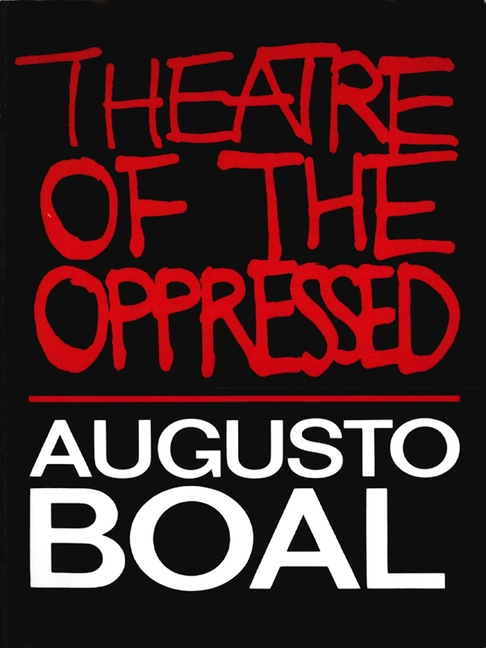 Theatre of the Oppressed. Augusto Boal