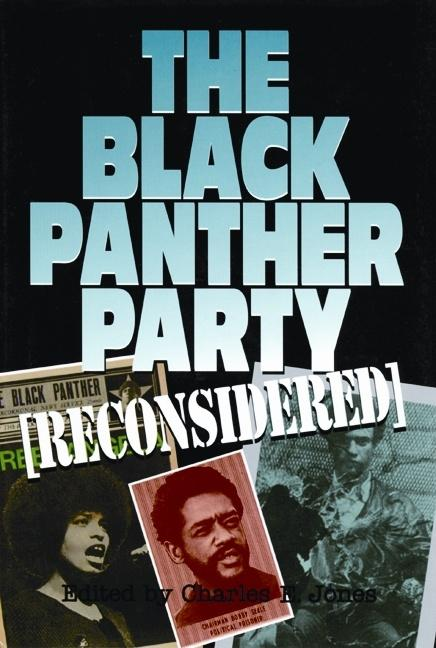 The Black Panther Party [Reconsidered]. NIKHIL PAL SINGH JUDSON L. JEFFRIES, CHRISTIAN A....