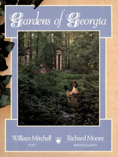 Gardens of Georgia. William R. Mitchell.