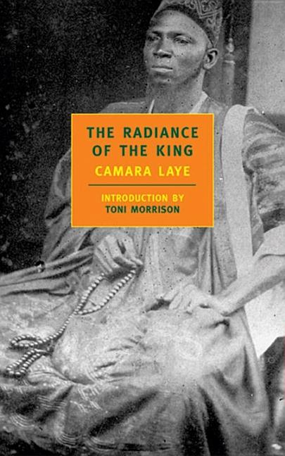The Radiance of the King (New York Review Books Classics). CAMARA LAYE