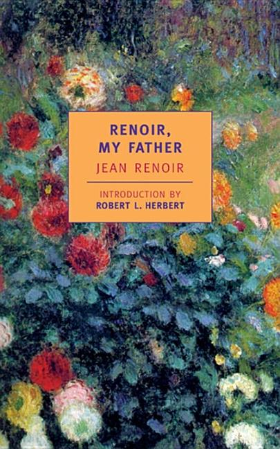 Renoir, My Father (New York Review Books Classics). Jean Renoir