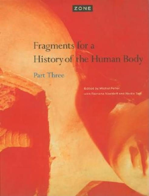 Zone 5: Fragments for a History of the Human Body - Part 3