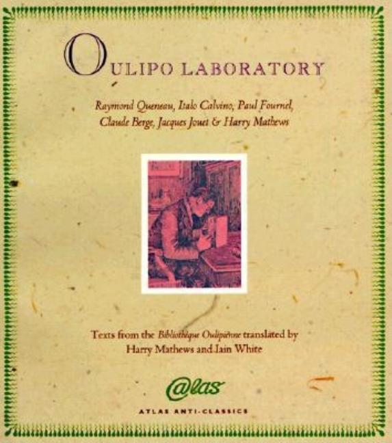 Oulipo Laboratory: Texts from the Bibliothèque Oulipienne (Anti-Classics of Dada.). Raymond...