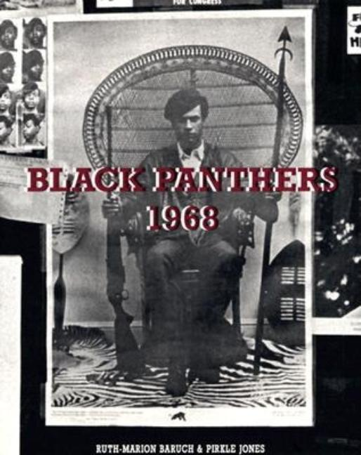 Black Panthers 1968. Ruth-Marion Baruch, Pirkle Jones, Kathleen Cleaver