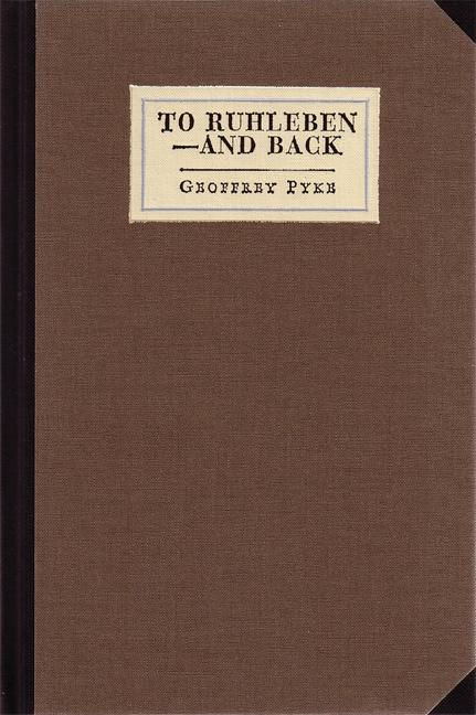 To Ruhleben -- And Back (Collins Library). Geoffrey Pyke