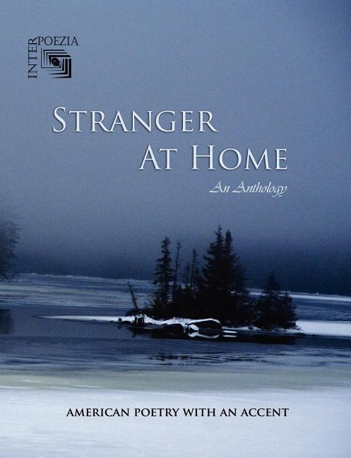 Stranger At Home: American Poetry with an Accent