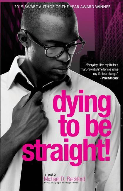 Dying To Be Straight! Michael D. Beckford
