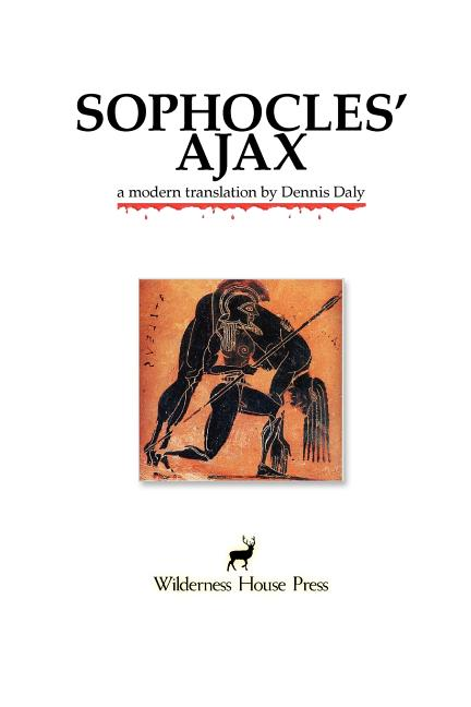 Sophocles' Ajax. Dennis Daly
