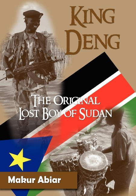 King Deng, The Original Lost Boy of Sudan. MAKUR ABIAR, GUY-LUCE, FENELON.