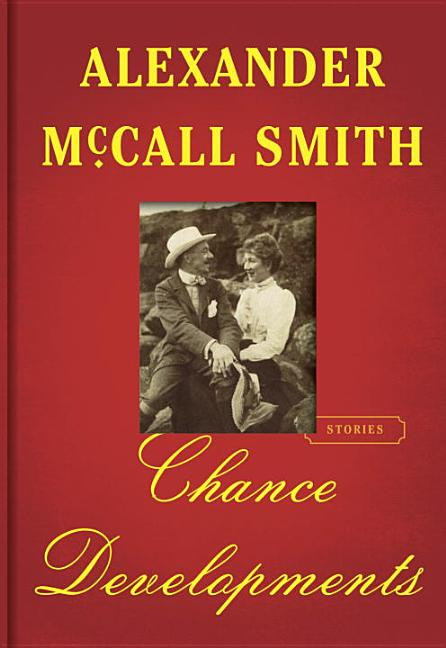 Chance Developments: Stories. Alexander McCall Smith.