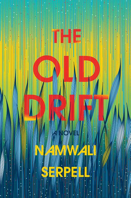 Old Drift. Namwali Serpell