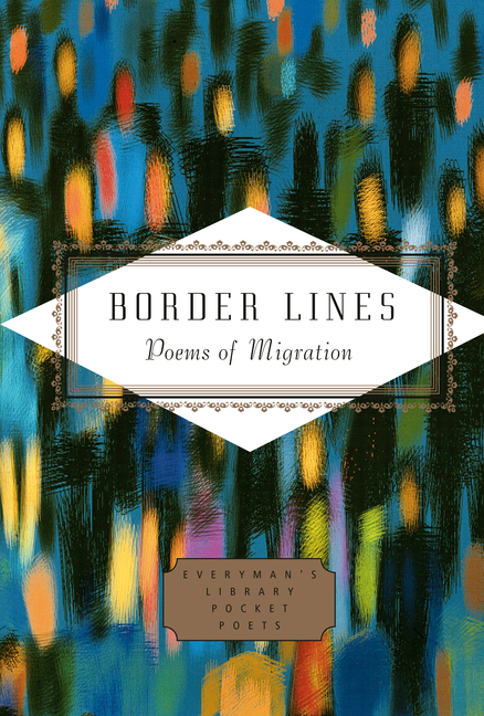 Border Lines: Poems of Migration (Everyman's Library Pocket Poets Series