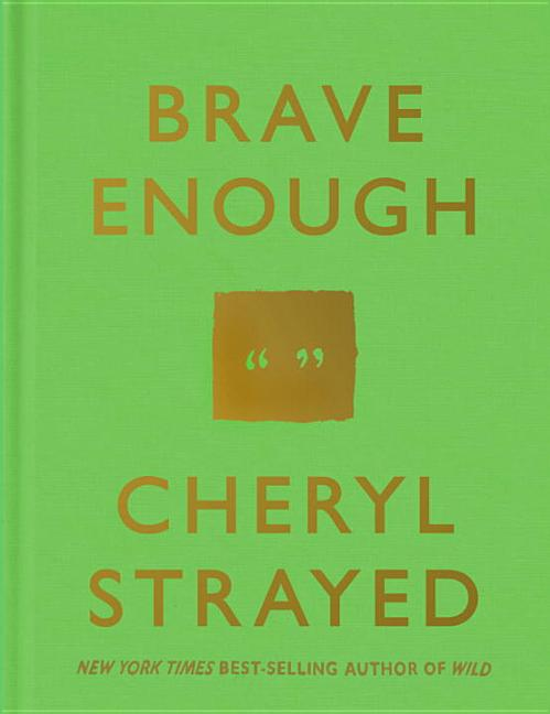 Brave Enough. Cheryl Strayed.