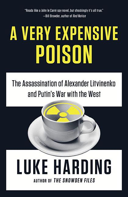 A Very Expensive Poison. Luke Harding.