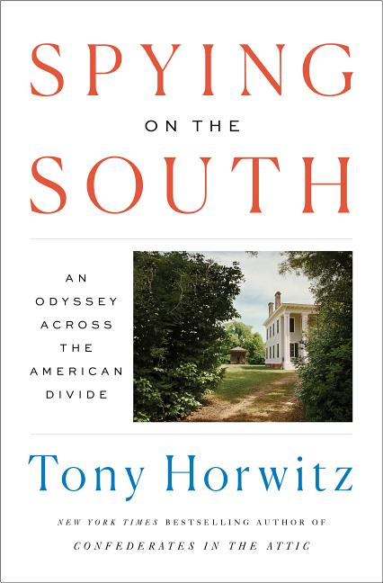 Spying on the South: An Odyssey Across the American Divide. Tony Horwitz