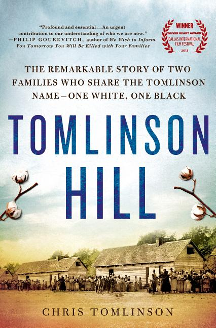 Tomlinson Hill: The Remarkable Story of Two Families who Share the Tomlinson Name - One White, One Black. Chris Tomlinson.