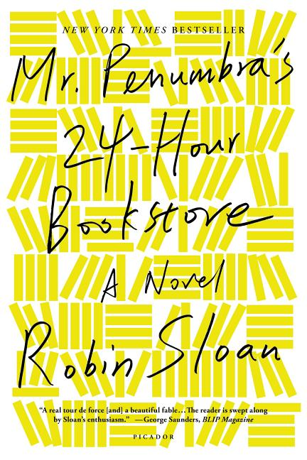 Mr. Penumbra's 24-Hour Bookstore: A Novel. Robin Sloan