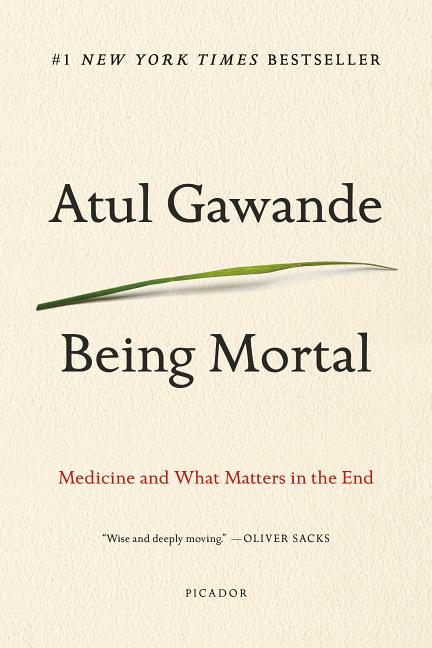 Being Mortal. Atul Gawande.