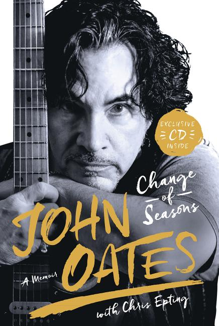 Change of Seasons: A Memoir. Chris Epting John Oates.