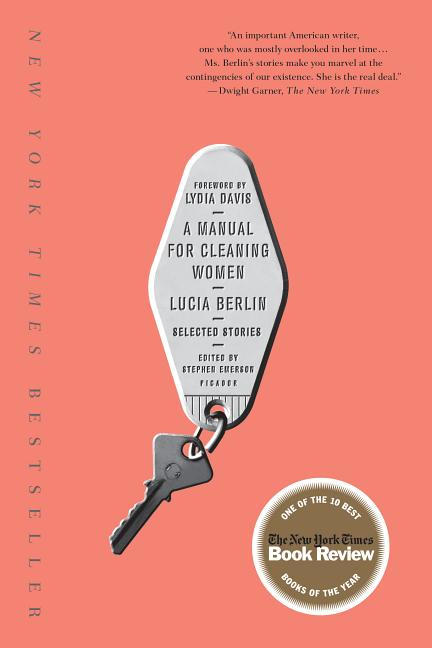 A Manual for Cleaning Women. Lucia Berlin.