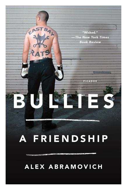Bullies. Alex Abramovich
