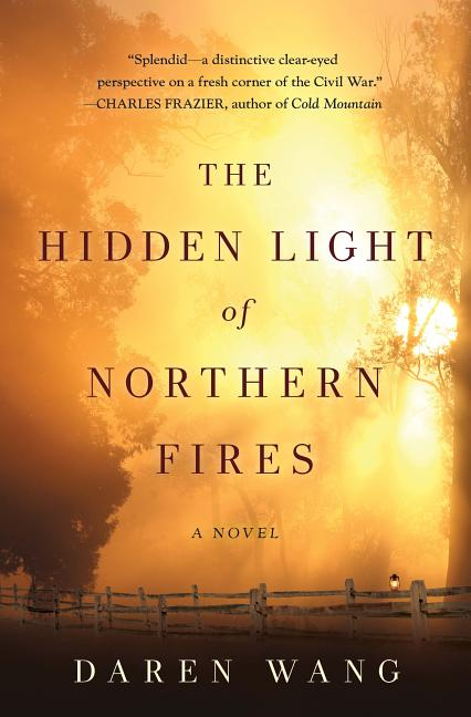 The Hidden Light of Northern Fires. Daren Wang.