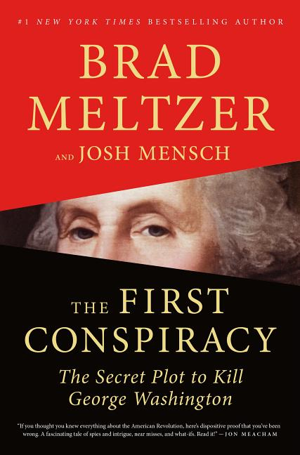 The First Conspiracy. Josh Mensch Brad Meltzer