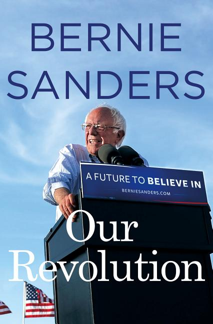 Our Revolution. Bernie Sanders.