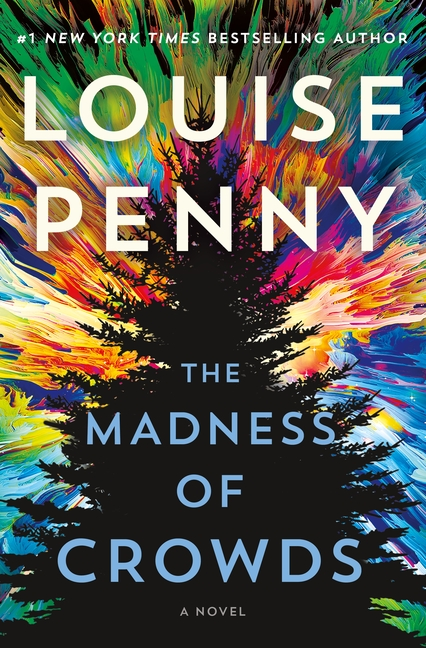 The Madness of Crowds: A Novel (Chief Inspector Gamache Novel, 17). Louise Penny.