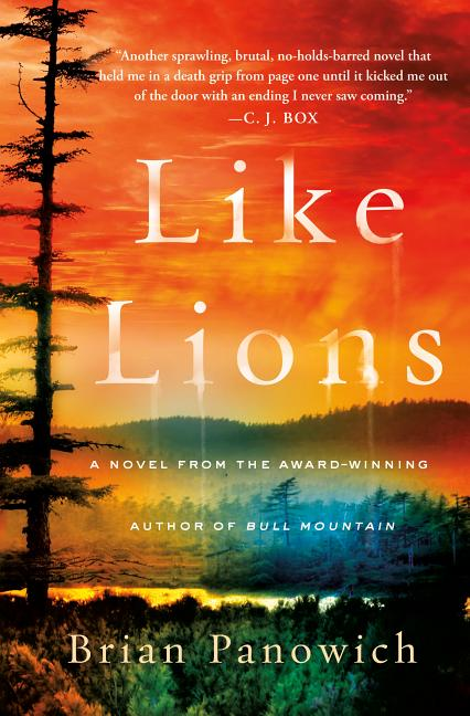 Like Lions: A Novel. Brian Panowich