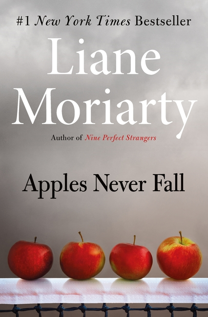 Apples Never Fall. Liane Moriarty.