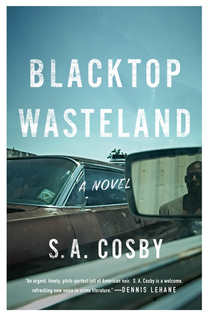 Blacktop Wasteland. Shawn A. Cosby
