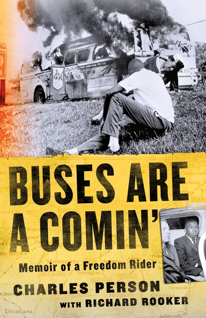 Buses Are a Comin': Memoir of a Freedom Rider. Charles Person, Richard, Rooker.