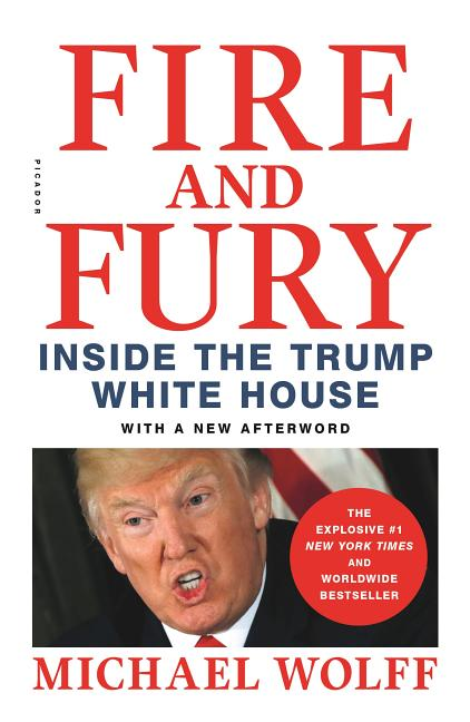 Fire and Fury. Michael Wolff