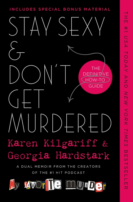 Stay Sexy & Don't Get Murdered: The Definitive How-To Guide. Karen Kilgariff, Georgia, Hardstark