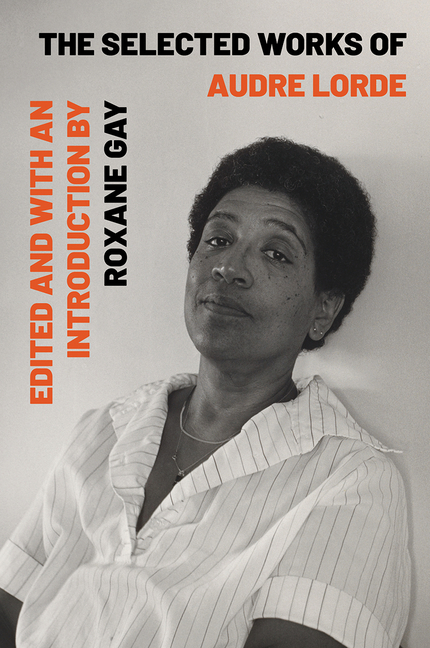 The Selected Works of Audre Lorde. Audre Lorde.