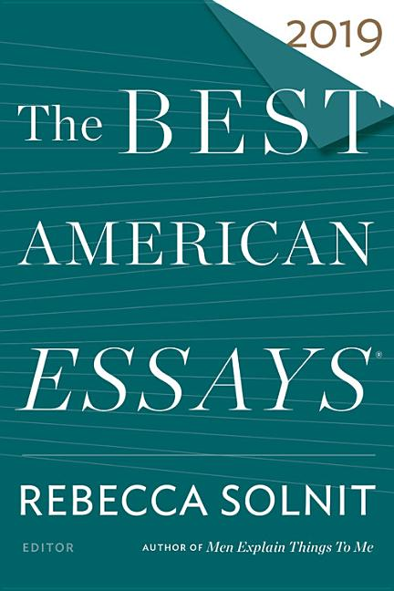 The Best American Essays 2019 (The Best American Series ®