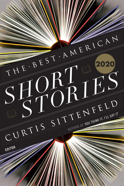 The Best American Short Stories 2020 (The Best American Series ®). Curtis Sittenfeld, Best...